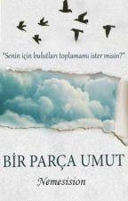 BİR PARÇA UMUT by Nemesision