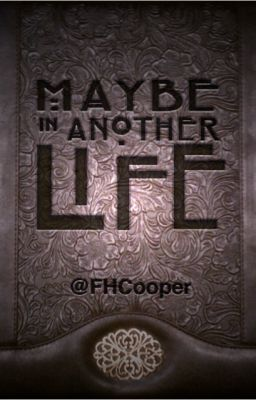 Maybe In Another Life  (Currently available @ Amazon)