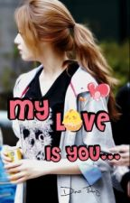 MY LOVE IS YOU... [EunYeon/JiJung couple] by Dino-Thuy