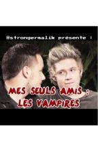Mes Seuls Amis : Les Vampires  by strongermalik