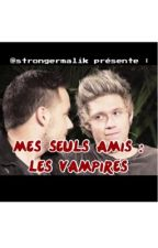 Mes Seuls Amis : Les Vampires  by tattoosnarry