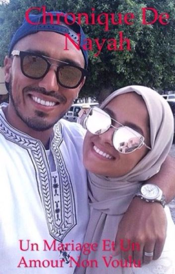 Chronique de Nayah  :Un Amour & un mariage non voulue [Correction]