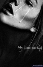 My Immortal. by liveasakoala