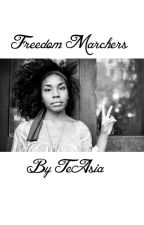 Freedom Marchers by TeAsiaWilliams