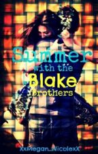 Summer with the Blake Brothers ✔️ by megaannicolee
