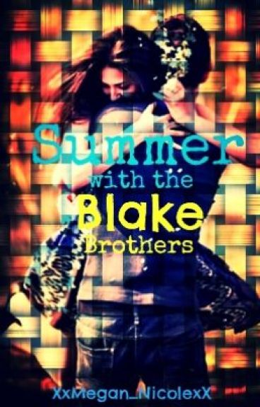 Summer with the Blake Brothers ✔️