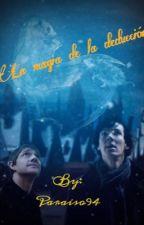 La magia de la deducción (Parte 2) (Sherlock Holmes y Tú) by Paraiso94