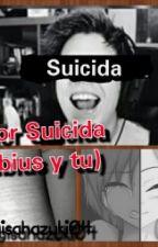 Amor Suicida (Rubius y tu) by NagisaHazuki04