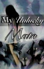 My Un-Lucky Mate. by XxDawnTheUnicornxX
