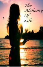 The Alchemy  Of Life by Diya_Patel