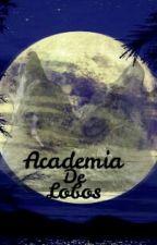 Academia de lobos (Actualización Lenta) by rose1234inspire