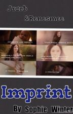 Imprint! (A Jacob and Renesmee fanfiction) by Sophie_Bellarke
