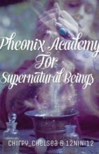 Phoenix Academy for Supernatural Beings by 12NiNi12