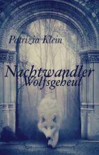 Nachtwandler II - Wolfsgeheul by PatriziaxKlein