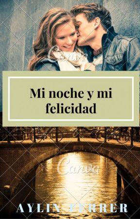 Mi noche y mi felicidad  by aylifer15
