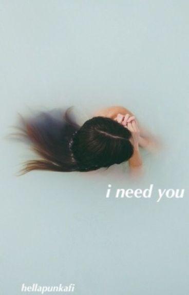 i need you.  {sequel to i blame you.}   / ashton irwin