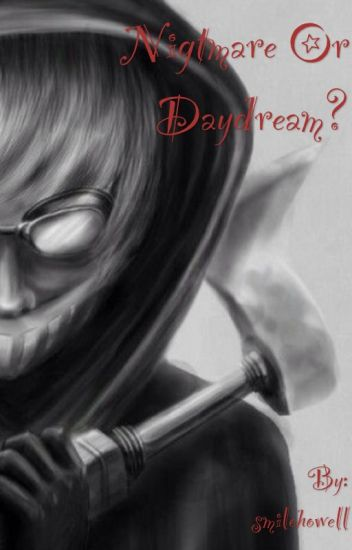 Nightmare or Daydream? (Ticci Toby X Reader)