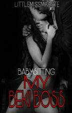 [R18] Babysitting my Beki Boss #Wattys2016 by littlemissmaarte
