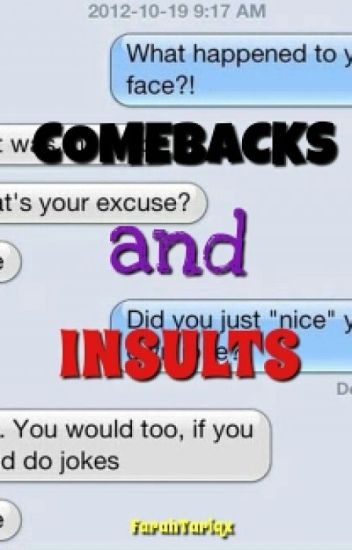 Awesome Comebacks and Insults!