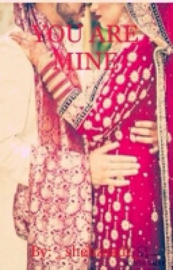 YOU ARE MINE [a muslim love story]