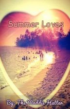 Summer Loves by TheMaddieHatter13