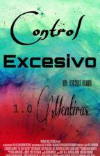 Control Excesivo - 1.0 Mentiras by Escritora01