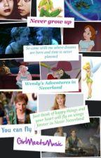 Wendy's Adventure In Neverland  by GirlMeetsMusic