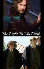 A Sirius Black Fanfiction~The Light To My Dark. by thatsuperherofangirl