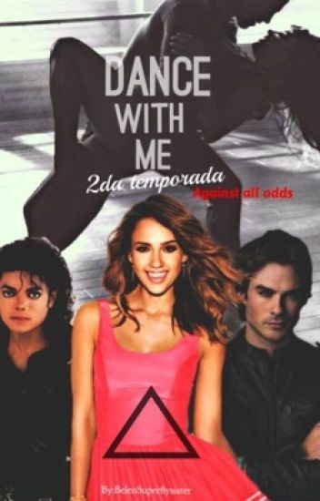 Dance With Me-Segunda Temporada (Michael Jackson FanFic).