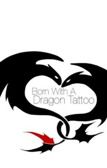 Born With A Dragon Tattoo - Hiccup x Reader