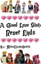 A Good Love Story Never Ends by MissLizzieHearts
