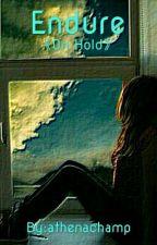 Endure 《On Hold》 by athenachamp