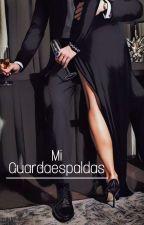 Mi Guardaespaldas  | Bryan Mouque | (REESCRIBIENDO) by IamElizaR