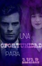 Una Oportunidad Para Amar (Christian y Ana) by shaga97