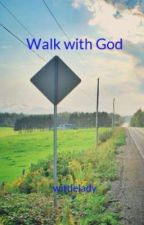 Walk with God by Little_writer