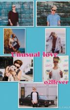 Unusual Love (Kian Lawley Fanfic 4th book)COMPLETED by o2lfever
