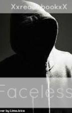 Faceless by XxreadabookxX
