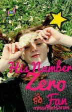 His Number-ZERO Fan (COMPLETED) by MissMansanas