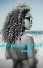 What Will People Say by NiyAlsina