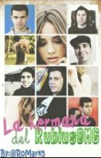 La Hermana de ElRubiusOMG (Youtubers y tu) by RoMark5