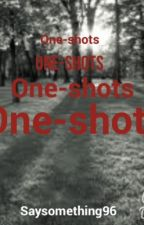 One shots by saysomething96