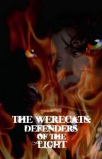 The Werecats: Defenders of the Light (Book Three) by nofunnybusinessxD