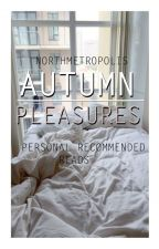 Autumn Pleasures by northmetropolis