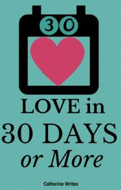 Love in 30 Days or more: Kate and Nate by catwritesalot