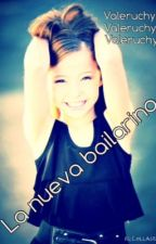 La Nueva bailarina (dance moms y tu) by ValeruchyLpezIzaguir