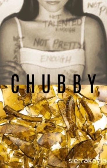 chubby || h.s.