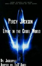Percy Jackson - Living in a Cruel World by Lx3_Angel