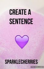 Create a Sentence by SparkleCherries