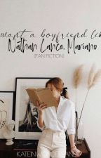 I want a Boyfriend like NATHAN LANCE MARIANO by KateInWonderland