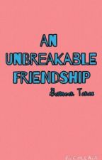 An Unbreakable Friendship by GermeenLove